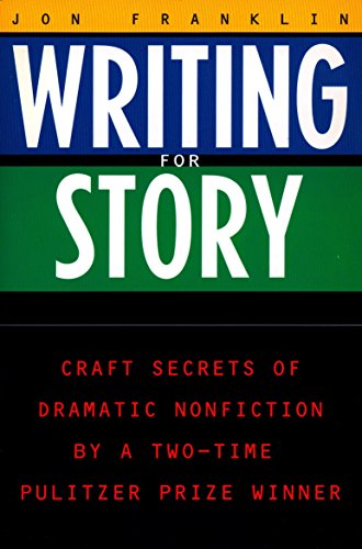 9780452272958: Writing for Story: Craft Secrets of Dramatic Nonfiction by a Two-Time Pulitzer Prize Winner