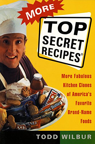9780452272996: More Top Secret Recipes: More Fabulous Kitchen Clones of America's Favorite Brand-Name Foods