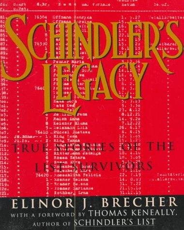 Schindler's Legacy: True Stories of the List: Brecher, Elinor J.