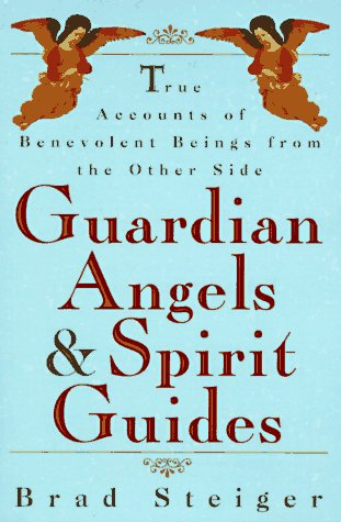 9780452273580: Guardian Angels and Spirit Guides: True Accounts of Benevolent Beings from the Other Side