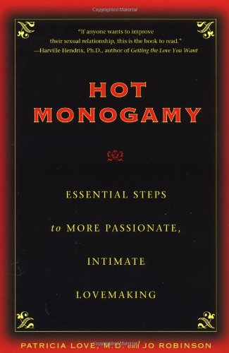Hot Monogamy: Essential Steps to More Passionate,: Patricia Love, Jo