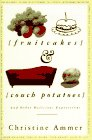 Fruitcakes and Couch Potatoes: And Other Delicious Expressions (Wordwatchers) (9780452273689) by Christine Ammer