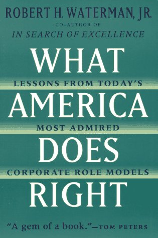 What America Does Right: Lessons from Today's Most Admired Corporate Role Models (0452273765) by Waterman, Robert H.