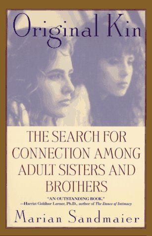 9780452273771: Original Kin: The Search for Connection Among Adult Sisters and Brothers