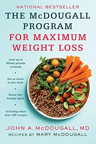 McDougall Program for Maximum Weight Loss, The: McDougall, John A.