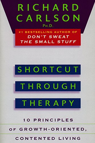 9780452273832: Shortcut through Therapy: Ten Principles of Growth-Oriented, Contented Living