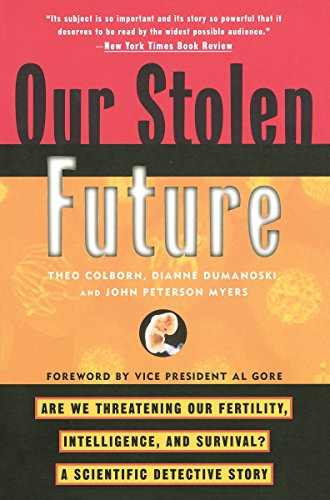 9780452274143: Our Stolen Future: Are We Threatening Our Fertility, Intelligence, and Survival?-A Scientific Detective Story