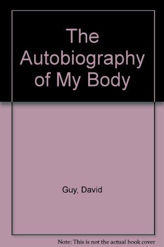 Autobiography of my Body: Guy, David