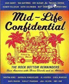 Mid-life Confidential: The Rock Bottom Remainders Tour: King, Stephen, Tan,
