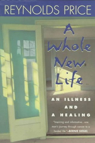 9780452274730: A Whole New Life: An Illness and a Healing