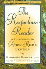 The Roquelaure Reader: A Companion to Anne Rice's Erotica: Ramsland, Katherine; Rice, Anne