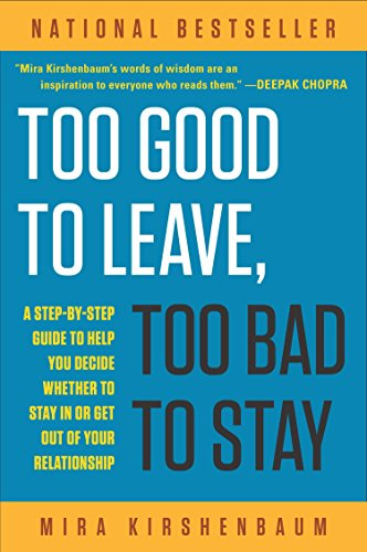 9780452275355: Too Good to Leave, Too Bad to Stay: A Step-by-Step Guide to Help You Decide Whether to Stay In or Get Out of Your Relationship