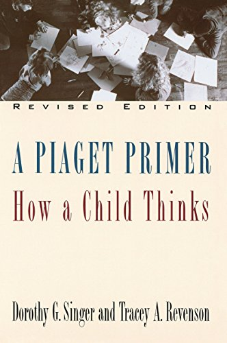 9780452275652: A Piaget Primer: How a Child Thinks; Revised Edition: How a Child Thinks / Dorothy G. Singer & Tracey A. Revenson.
