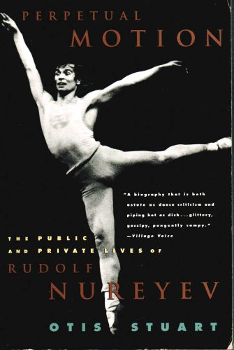 9780452275799: Perpetual Motion: The Public and Private Lives of Rudolf Nureyev