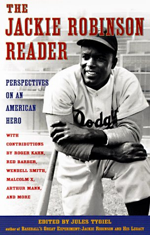The Jackie Robinson Reader: Perspectives on an American Hero (0452275822) by Kahn, Roger; Barber, Red; Smith, Wendell; Malcolm X; Mann, Arthur; more