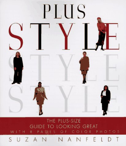 PLUS STYLE The Plus-Size Guide to Looking Great