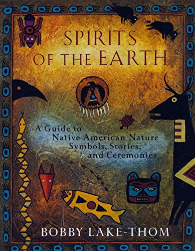 9780452276505: Spirits of the Earth: A Guide to Native American Nature Symbols, Stories, and Ceremonies