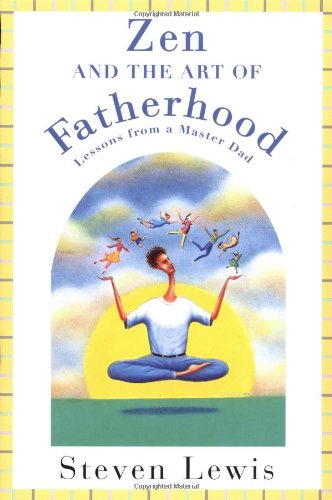 9780452276512: Zen and the Art of Fatherhood: Lessons from a Master Dad