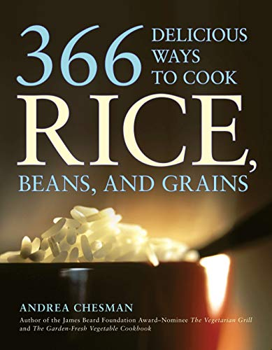 366 Delicious Ways to Cook Rice, Beans,: Andrea Chesman