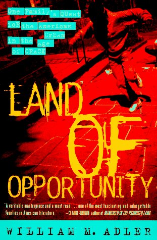 9780452276833: Land of Opportunity: One Family's Quest for the American Dream in the Age of Crack