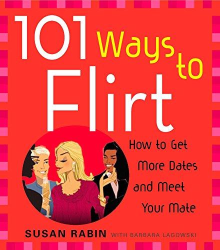 101 Ways to Flirt : How to: Susan Rabin; Barbara