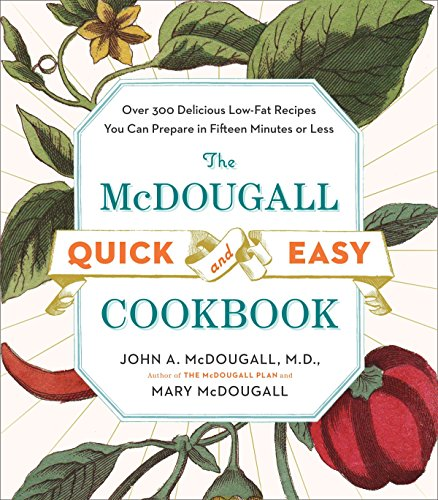 9780452276963: The McDougall Quick and Easy Cookbook: Over 300 Delicious Low-Fat Recipes You Can Prepare in Fifteen Minutes or Less