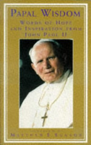9780452276994: Papal Wisdom: Words of Hope and Inspiration from John Paul II