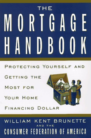 9780452277106: The Mortgage Handbook: Protecting Yourself and Getting the Most for Your Home Financing Dollar