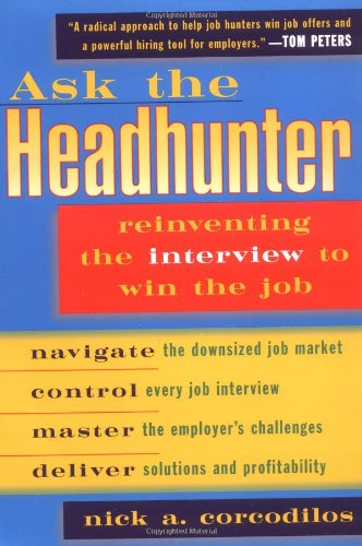 9780452278011: Ask the Headhunter: Reinventing the Interview to Win the Job