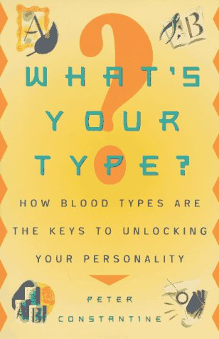 9780452278028: What's Your Type?: How Blood Types are the Keys to Unlocking Your Personality