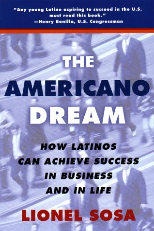 9780452278318: The Americano Dream: How Latinos Can Achieve Success in Business and in Life