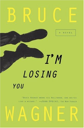 I'm Losing You (0452278686) by Bruce Wagner