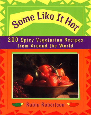9780452278691: Some Like It Hot: 200 Spicy Vegetarian Recipes from Around the World