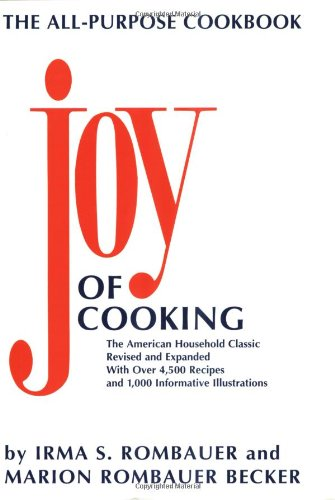 Joy of Cooking: Rombauer, Irma S.; Becker, Marion Rombauer