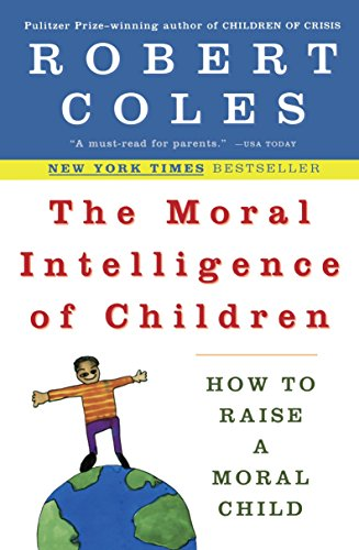 9780452279377: The Moral Intelligence of Children: How to Raise a Moral Child