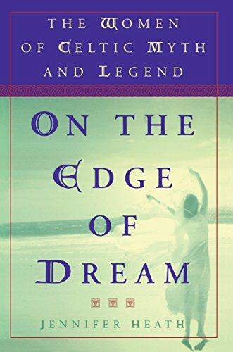 9780452279384: On the Edge of a Dream: The Women of Celtic Myth and Legend