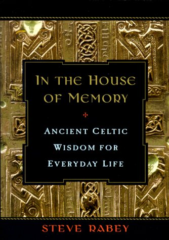 9780452279537: In the House of Memory: Ancient Celtic Wisdom for Everyday Life