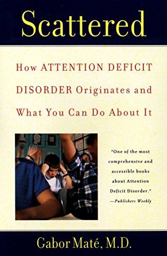 9780452279636: Scattered: How Attention Deficit Disorder Originates and What You Can Do About It