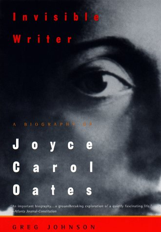 9780452279711: Invisible Writer: A Biography of Joyce Carol Oates