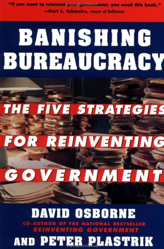 9780452279803: Banishing Bureaucracy: The Five Strategies for Reinventing Government