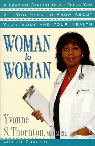 Woman to Woman: Leading Gynecologist Tells You: Yvonne S. Thornton,