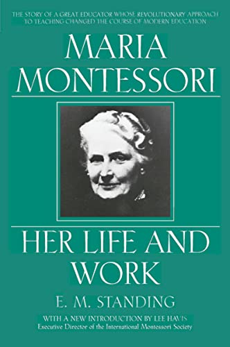 9780452279896: Maria Montessori: E.M. Standing with a New Introduction by Lee Havis: Her Life and Work