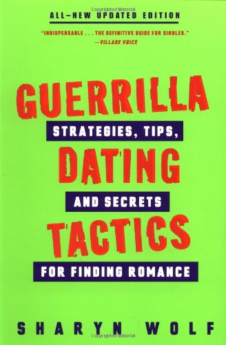 9780452280113: Guerrilla Dating Tactics: Strategies, Tips, and Secrets for Finding Romance