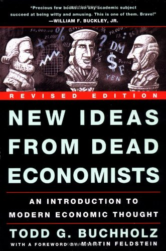9780452280526: New Ideas from Dead Economists: An Introduction to Modern Economic Thought