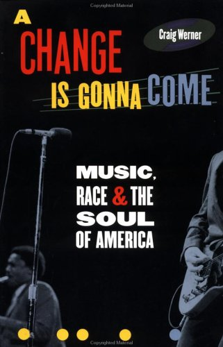 9780452280656: A Change is Gonna Come: Music, Race and the Soul of America