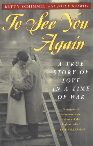 9780452280717: To See You Again: A True Story of Love in a Time of War