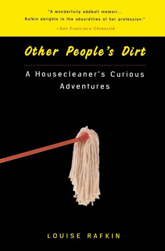 9780452280816: Other People's Dirt: A Housecleaner's Curious Adventures