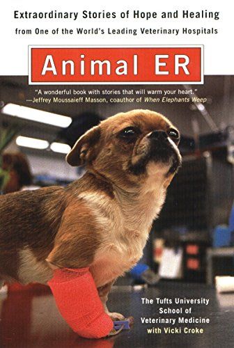 9780452281011: Animal ER: Extraordinary Stories of Hope and Healing from one of the world's leading veterinary hospitals