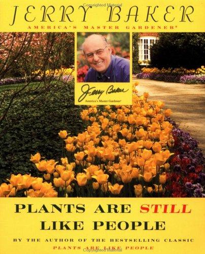9780452281059: Jerry Baker's Plants Are Still Like People