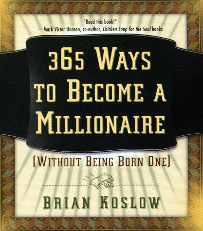 9780452281110: 365 Ways to Become a Millionaire: (Without Being Born One)